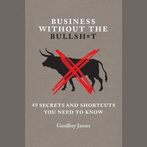 business without bullshit geoffrey james