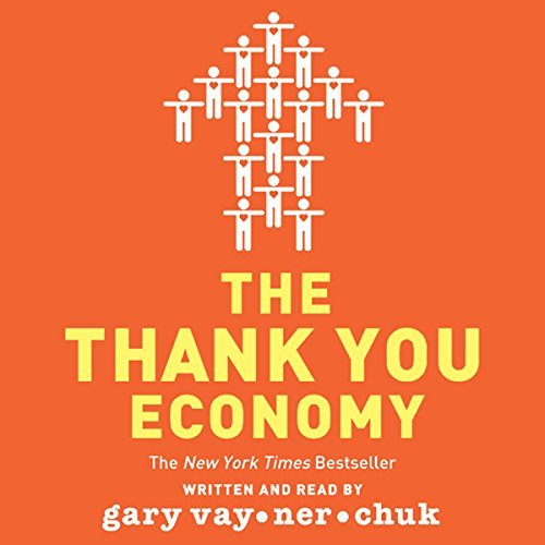 the thank you economy gary vaynerchuk
