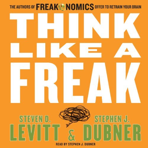 think like a freak stephen levitt stephen dubner